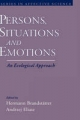 Persons, Situations, and Emotions - Hermann Brandstatter; Andrzej Eliasz