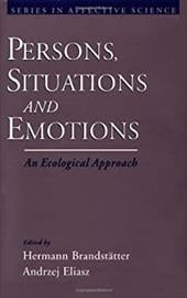 Persons, Situations, and Emotions: An Ecological Approach - Brandstatter, Hermann / Eliasz, Andrzej