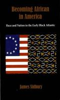 Becoming African in America: Race and Nation in the Early Black Atlantic