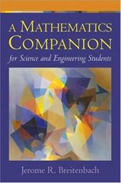 A Mathematics Companion for Science and Engineering Students - Breitenbach, Jerome R.