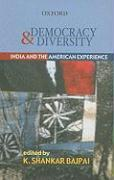 Democracy and Diversity: India and the American Experience