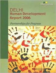Delhi Human Development Report 2006: Partnerships in Progress - Government of NCT of Delhi
