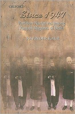 Since 1947: Partition Narratives among Punjabi Migrants of Delhi