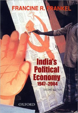 India's Political Economy: The Gradual Revolution (1947-2004) - Francine R. Frankel