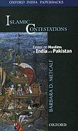 Islamic Contestations: Essays on Muslims in India and Pakistan
