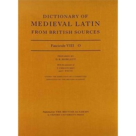 Dictionary of Medieval Latin from British Sources: Fascicule VIII: O - R. E. Latham