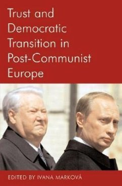 Trust and Democratic Transition in Post-Communist Europe - Markova, Ivana (ed.)