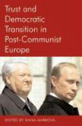 Trust and Democratic Transition in Post-Communist Europe
