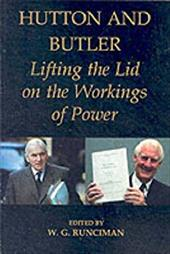 Hutton and Butler: Lifting the Lid on the Workings of Power - Runciman, W. G.