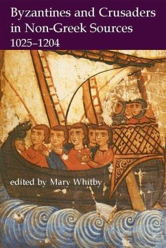 Byzantines and Crusaders in Non-Greek Sources, 1025-1204 - Whitby, Mary (ed.)