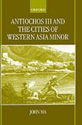 Antiochus III and the Cities of Western Asia Minor