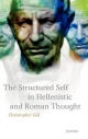 The Structured Self in Hellenistic and Roman Thought - Christopher Gill