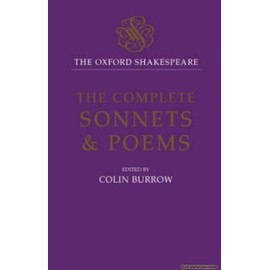 The Oxford Shakespeare: The Complete Sonnets and Poems - William Shakespeare