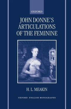 John Donne's Articulations of the Feminine - Meakin, H. L.