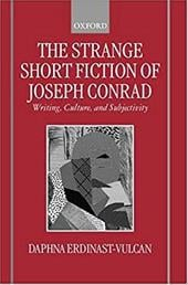 The Strange Short Fiction of Joseph Conrad: Writing, Culture, and Subjectivity - Erdinast-Vulcan, Daphna