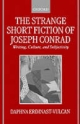 The Strange Short Fiction of Joseph Conrad - Daphna Erdinast-Vulcan