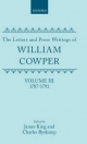 The Letters and Prose Writings: III: Letters 1787-1791 - William Cowper; James King; Charles Ryskamp