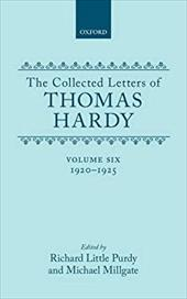 The Collected Letters of Thomas Hardy: Volume 6: 1920-1925 - Hardy, Thomas / Purdy, Richard L. / Millgate, Michael
