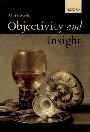 Objectivity and Insight - Mark Sacks