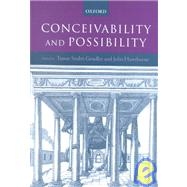 Conceivability and Possibility - Gendler, Tamar Szabo; Hawthorne, John