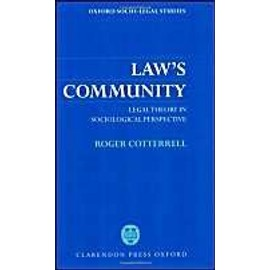 Law's Community: Legal Theory In Sociological Perspective - Roger Cotterrell