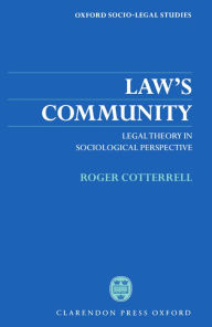 Law's Community: Legal Theory in Sociological Perspective - Roger Cotterell