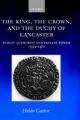 King, the Crown, and the Duchy of Lancaster - Helen Castor