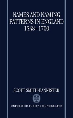 Names and Naming Patterns in England 1538-1700 - Smith-Bannister, Scott