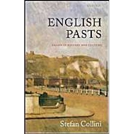 English Pasts: Essays In History And Culture - Stefan Collini