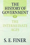 The History of Government from the Earliest Times, Vol. 2: The Intermediate Ages