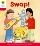Oxford Reading Tree: Level 4: More Stories B: Swap! - Roderick Hunt
