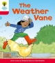 Oxford Reading Tree: Level 4: More Stories A: the Weather Vane - Roderick Hunt