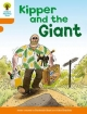 Oxford Reading Tree: Level 6: Stories: Kipper and the Giant - Roderick Hunt
