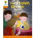 Oxford Reading Tree: Level 6: More Stories B: The Stolen Crown Part 1 - Roderick Hunt