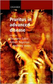 Pruritus in Advanced Disease - Zbigniew Zylicz (Editor), Robert Twycross (Editor), E. Antony Jones (Editor)