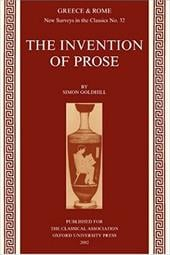 The Invention of Prose - Goldhill, Simon