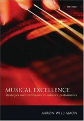 Musical Excellence: Strategies and Techniques to Enhance Performance - Williamon, Aaron