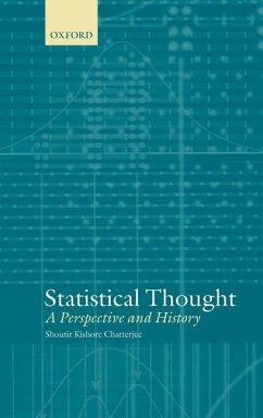 Statistical Thought: A Perspective and History - Chatterjee, Shoutir Kishore