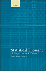 Statistical Thought: A Perspective and History - Shoutir Kishore Chatterjee