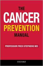 The Cancer Prevention Manual: Simple Rules to Reduce the Risks - Fred Stephens