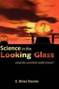 Science in the Looking Glass: What Do Scientists Really Know?