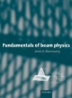 Fundamentals of Beam Physics - James Rosenzweig