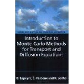 Introduction To Monte-Carlo Methods For Transport And Diffusion Equations Oxford Texts In Applied And Engineering Mathematics - R. Sentis