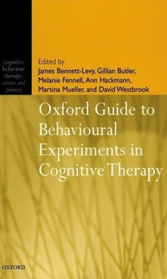Oxford Guide to Behavioural Experiments in Cognitive Therapy - Bennett-Levy, James / Butler, Gillian / Fennell, Melanie / Hackmann, Ann / Mueller, Martina / Westbrook, David (eds.)