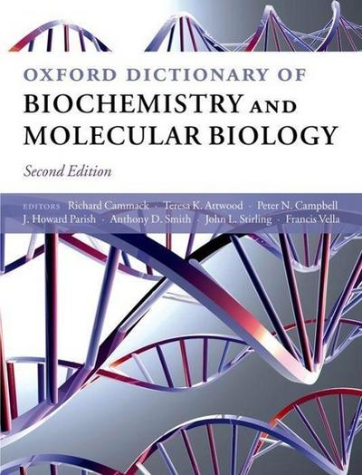 Oxford Dictionary of Biochemistry and Molecular Biology - Richard Cammack