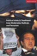 Political Islam in Southeast Asia -- Moderates, Radicals, and Terrorists