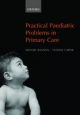 Practical Paediatric Problems in Primary Care - Michael J. Bannon; Yvonne Carter