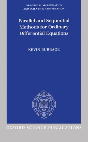 Parallel and Sequential Methods for Ordinary Differential Equations (Numerical Mathematics and Scientific and Computation Series)