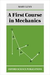 A First Course in Mechanics - Lunn, Mary