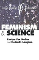 Feminism and Science - Evelyn Fox Keller; Helen E. Longino